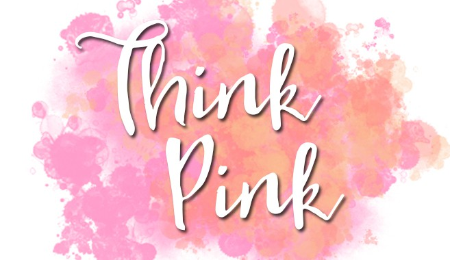Think Pink for Breast Cancer Awareness